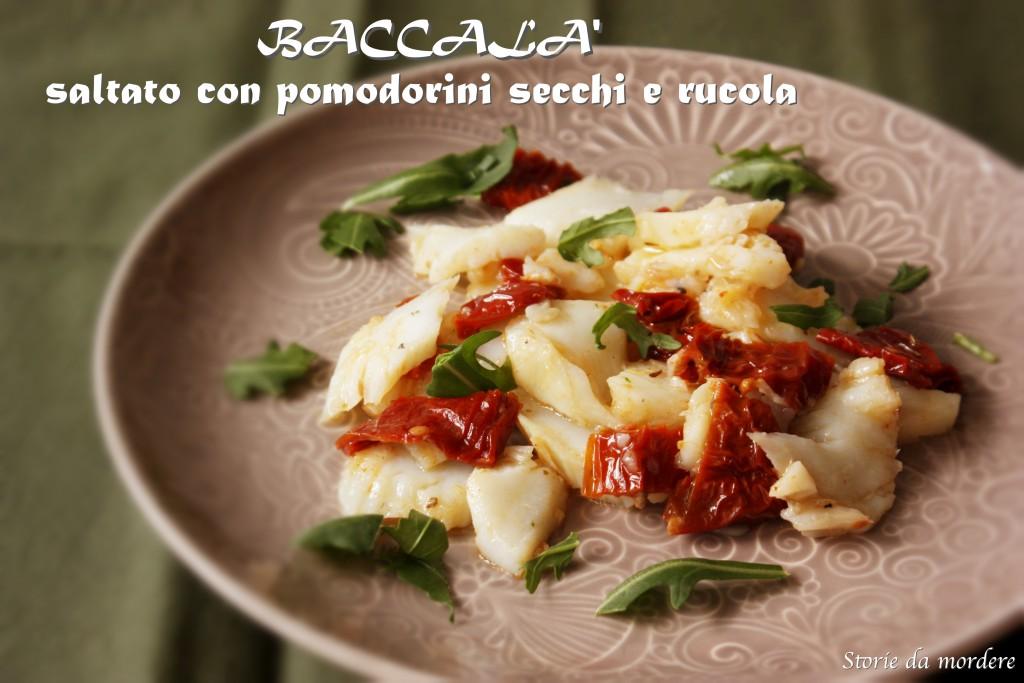 baccalà pomodorini secchi rucola